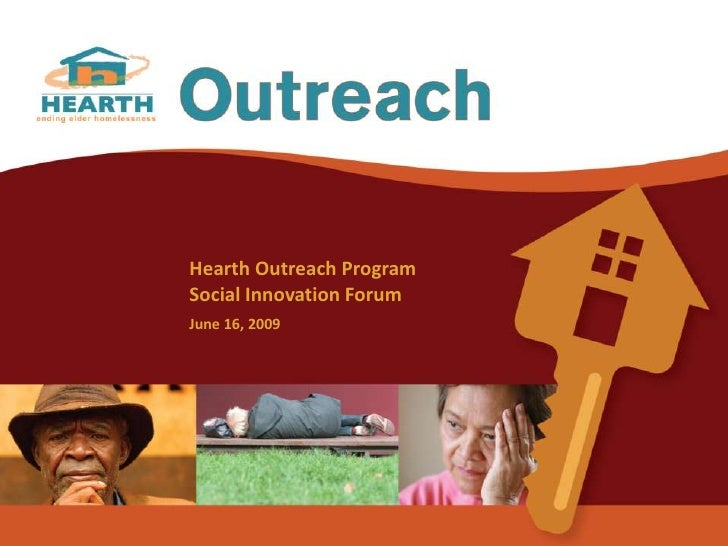 Hearth Outreach Program<br />Social Innovation Forum<br />June 16, 2009<br />