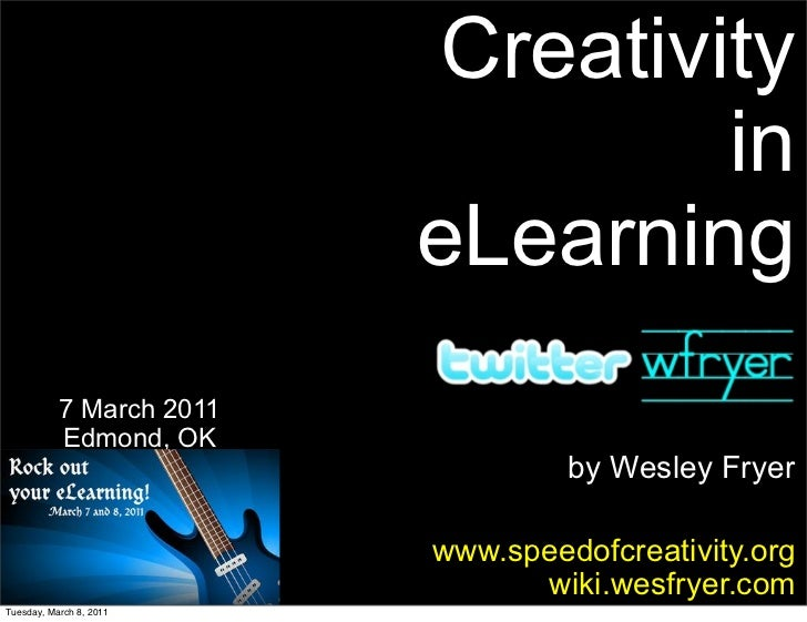 Creativity                                   in                          eLearning           7 March 2011           Edmond...