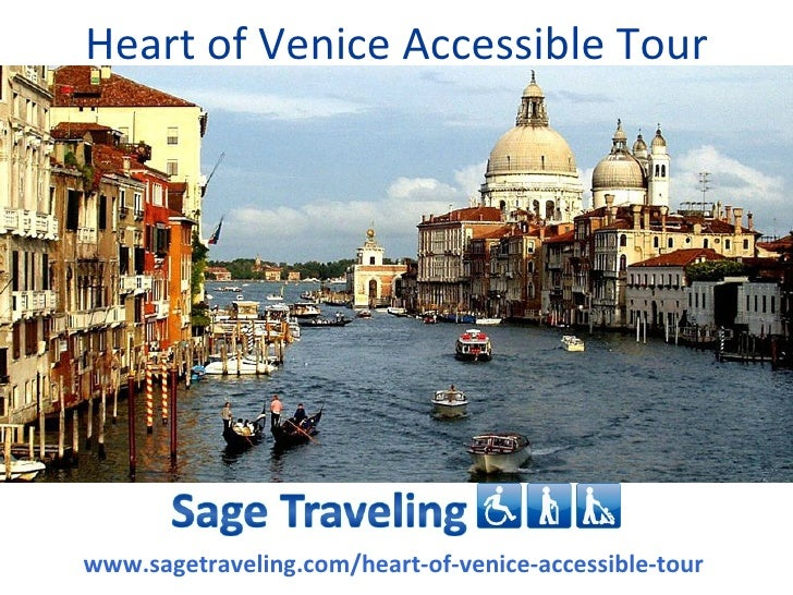 Heart of Venice Accessible Tourwww.sagetraveling.com/heart-of-venice-accessible-tour