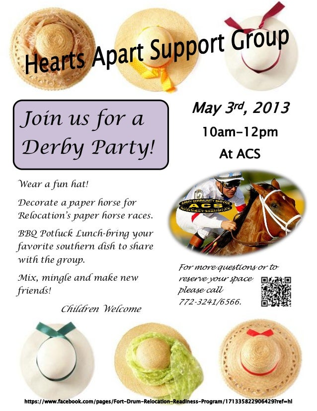 Join us for aDerby Party!May 3rd, 201310am-12pmAt ACSWear a fun hat!Decorate a paper horse forRelocation's paper horse rac...
