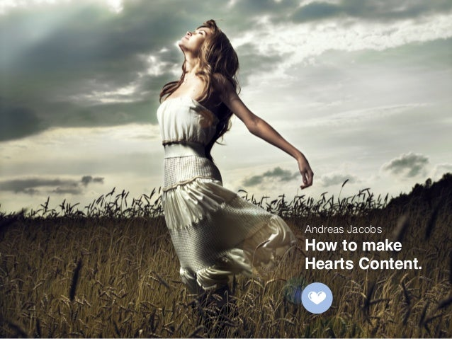 Andreas Jacobs How to make! Hearts Content.!