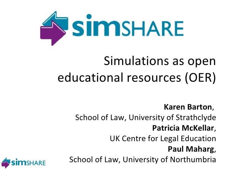 Paul Maharg Glasgow Graduate School of Law Simulations as open educational resources (OER) Karen Barton ,  School of Law, ...