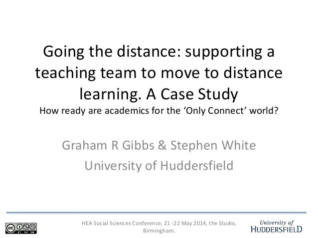 HEA Social Sciences Conference, 21 -22 May 2014, the Studio, Birmingham. Going the distance: supporting a teaching team to...