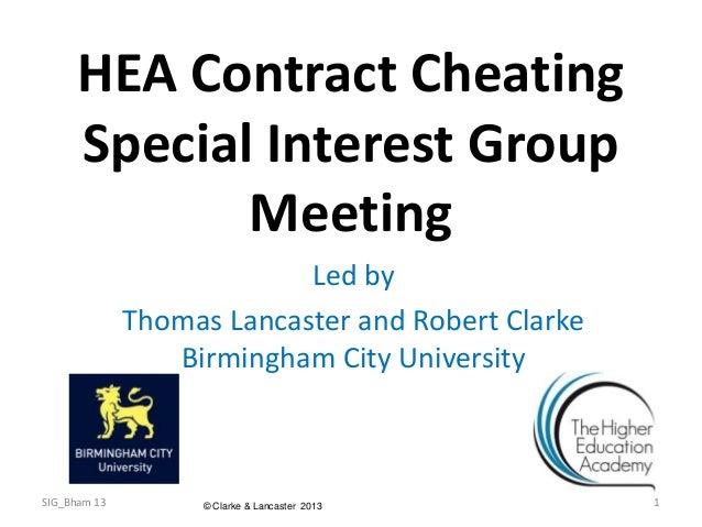 HEA Contract CheatingSpecial Interest GroupMeetingLed byThomas Lancaster and Robert ClarkeBirmingham City University© Clar...