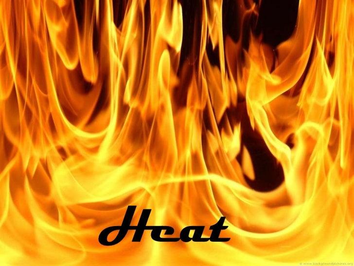 Heat<br />