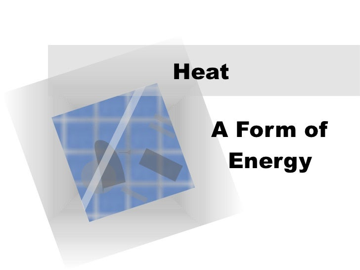 Heat A Form of Energy