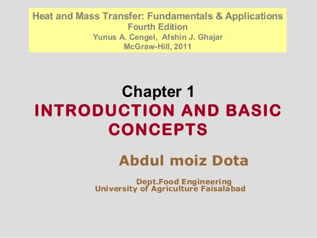 Chapter 1 INTRODUCTION AND BASIC CONCEPTS Heat and Mass Transfer: Fundamentals & Applications Fourth Edition Yunus A. Ceng...