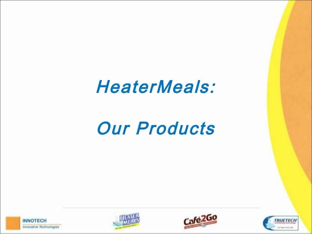 HeaterMeals: Our Products