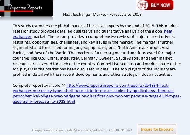 global heat exchanger market The new emerging technologies and the government support in certain regions will also act as drivers for the global heat exchanger market the global heat exchanger market has shown remarkable progress in the recent years and is also showing attractive global market potential in the future.