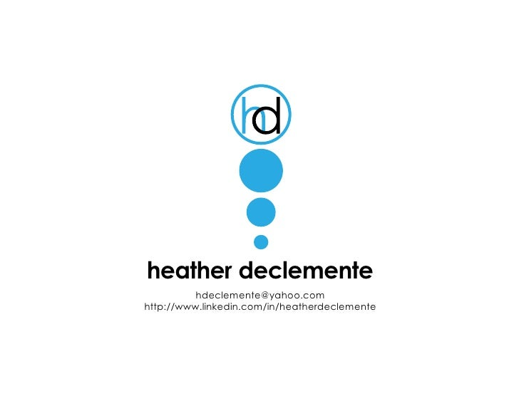 heather declemente           hdeclemente@yahoo.com http://www.linkedin.com/in/heatherdeclemente