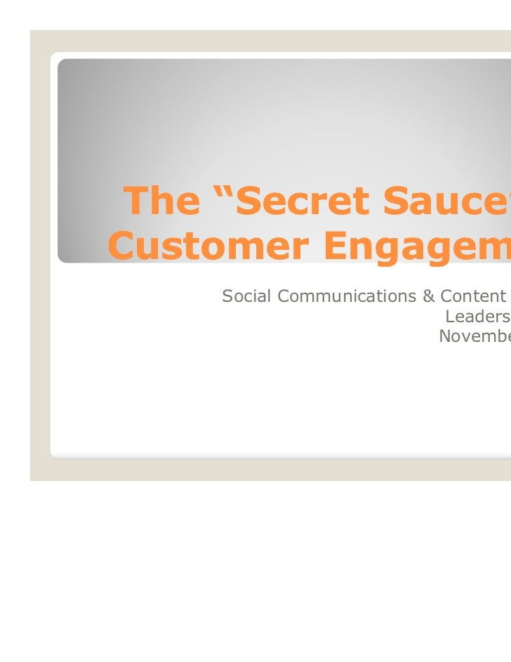 "The ""Secret Sauce"" to Customer Engagement - BDI 11/8/11 Social Communications & Content Marketing Leadership Forum"