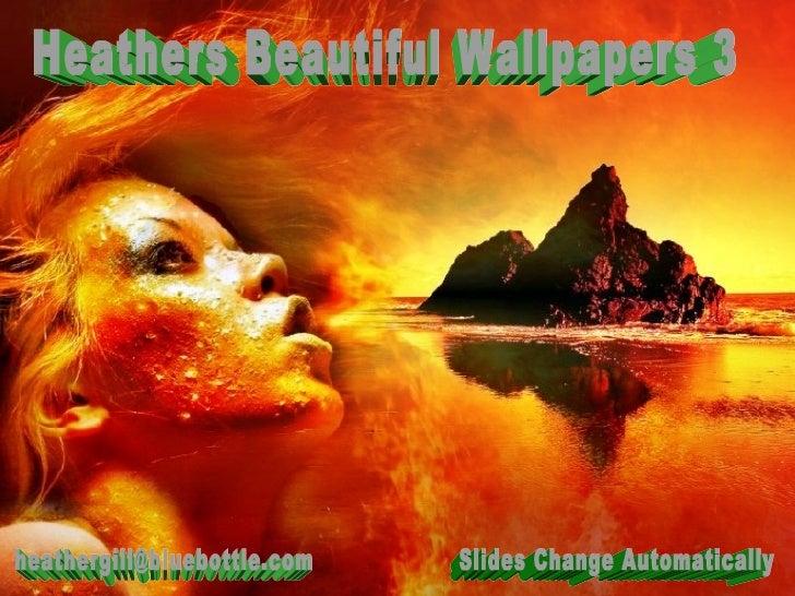 Heathers Beautiful Wallpapers 3