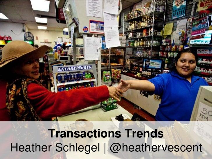 Transactions Trends    Heather Schlegel   @heathervescentImages: Troy Holden                                     1