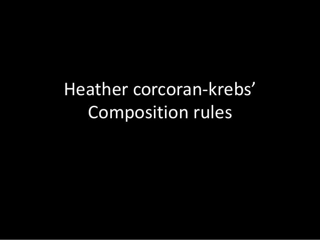 Heather corcoran-krebs' Composition rules