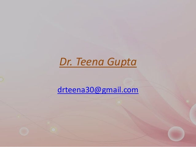 Dr. Teena Guptadrteena30@gmail.com