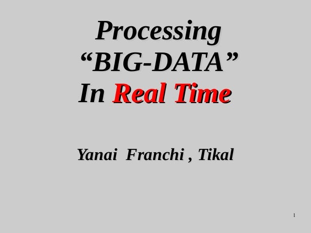 Processing Big Data in Realtime