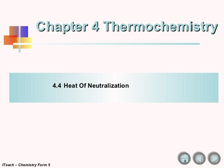 heat of neutralization Enthalpy of neutralization introduction energy changes always accompany chemical reactions if energy, in the form of heat, is liberated the reaction is exothermic and if energy is absorbed.
