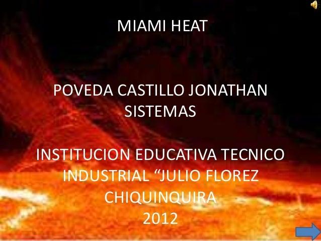 "MIAMI HEAT POVEDA CASTILLO JONATHAN         SISTEMASINSTITUCION EDUCATIVA TECNICO   INDUSTRIAL ""JULIO FLOREZ        CHIQUI..."