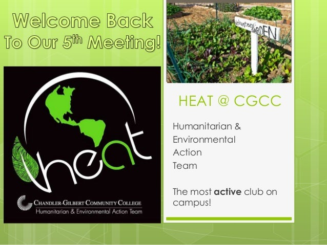 HEAT @ CGCC Humanitarian & Environmental Action Team The most active club on campus!