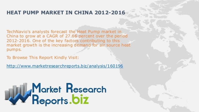 HEAT PUMP MARKET IN CHINA 2012-2016TechNavios analysts forecast the Heat Pump market inChina to grow at a CAGR of 27.66 pe...