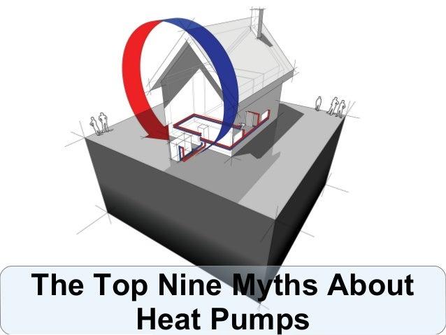 The Top Nine Myths About Heat Pumps