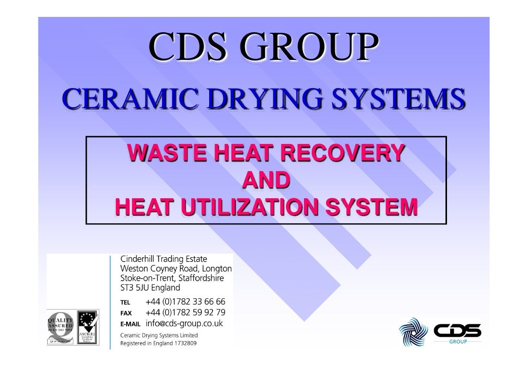 CDS GROUP CERAMIC DRYING SYSTEMS    WASTE HEAT RECOVERY             AND   HEAT UTILIZATION SYSTEM