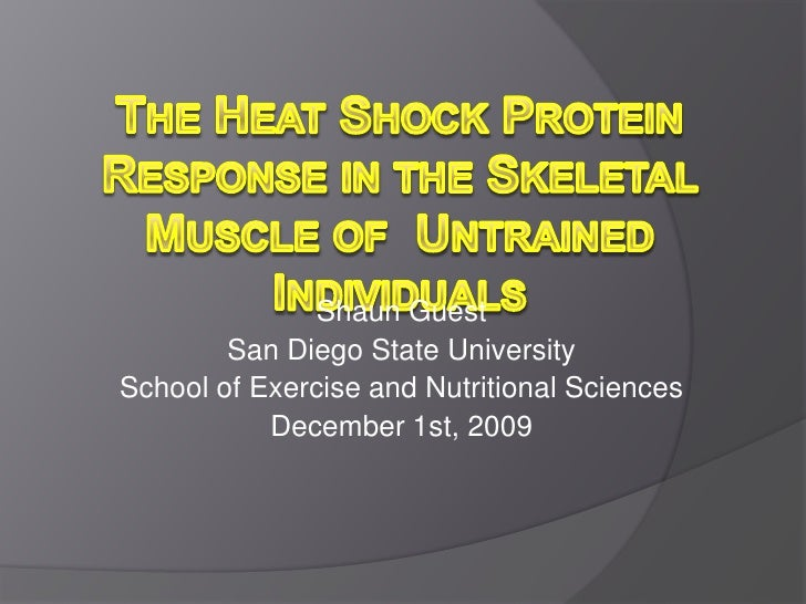 The Heat Shock Protein Response in the Skeletal Muscle of  Untrained Individuals<br />Shaun Guest<br />San Diego State Uni...