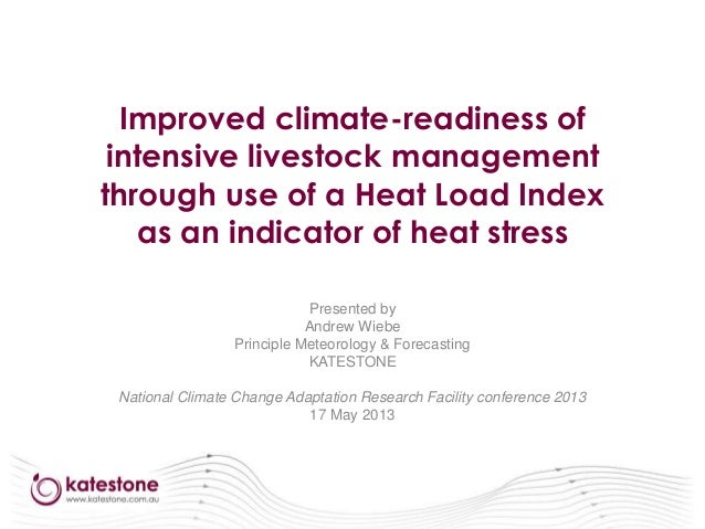 Improved climate-readiness of intensive livestock management through use of a Heat Load Index as an indicator of heat stre...