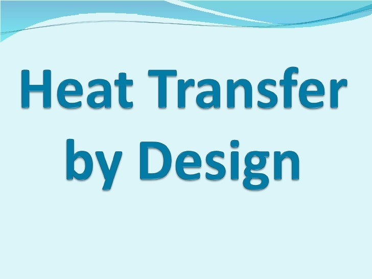 Heat Transfer By Design Lesson 4