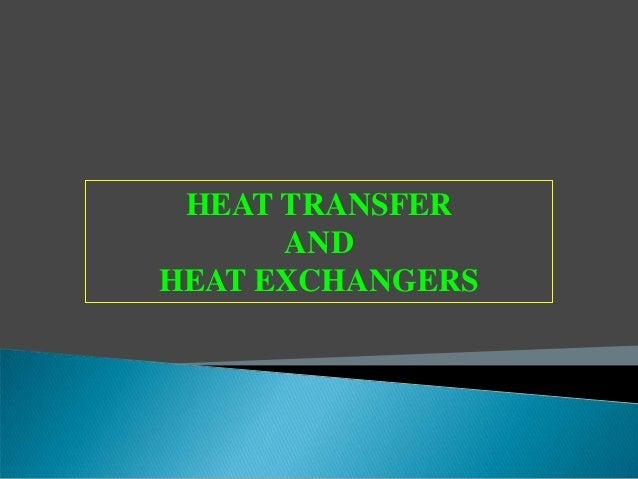HEAT TRANSFER AND HEAT EXCHANGERS