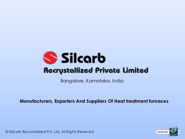 Bangalore, Karnataka, India        Manufacturers, Exporters And Suppliers Of Heat treatment furnaces© Silicarb Recrystalli...