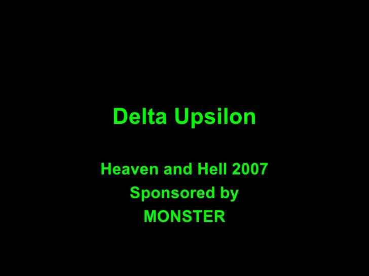 Delta Upsilon Heaven and Hell 2007 Sponsored by MONSTER