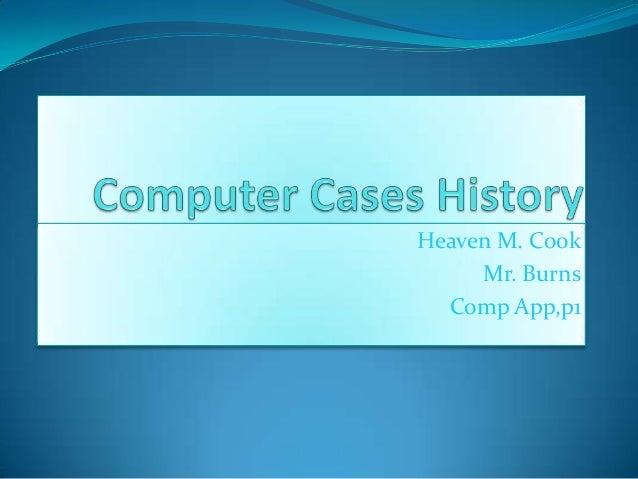 Heaven M. CookMr. BurnsComp App,p1