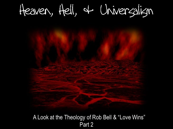 "A Look at the Theology of Rob Bell & ""Love Wins""                    Part 2"