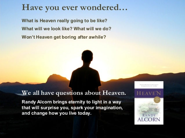 What is Heaven really going to be like? What will we look like? What will we do? Won't Heaven get boring after awhile? Hav...