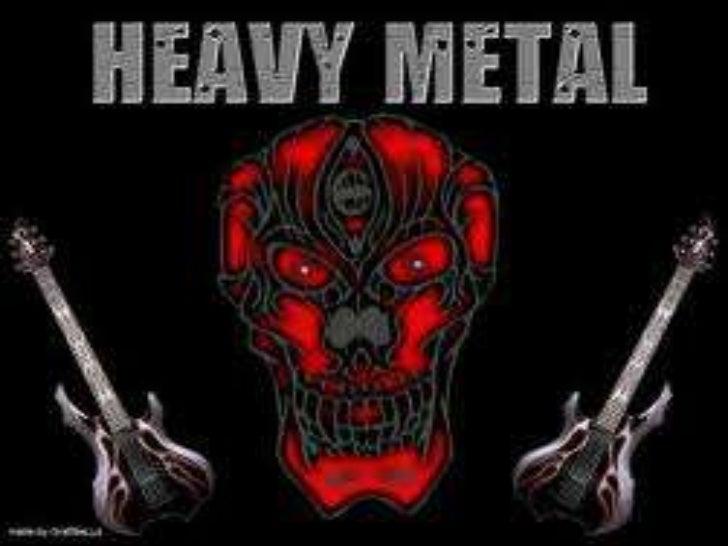 El Heavy metal o solamente metal es un género musical que incorporaelementos inspirados en el blues rock, el rock and roll...