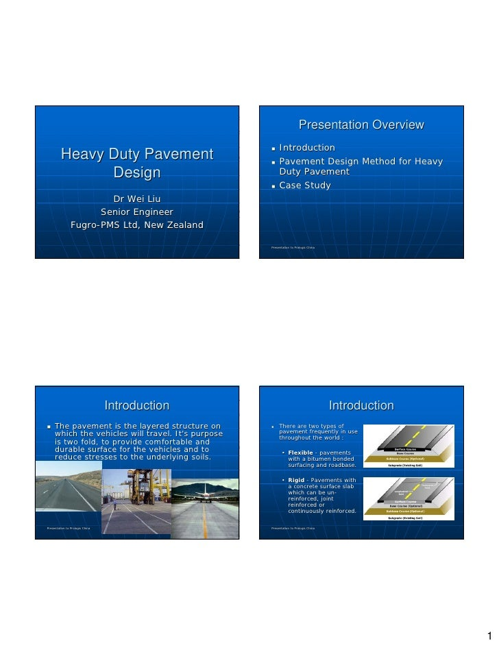 Heavy Duty Pavement Design Dr Wei Liu Senior Engineer Fugro-PMS Ltd, New Zealand