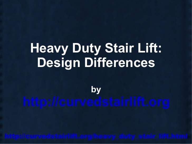 Heavy Duty Stairlift, A Number Of Design Points