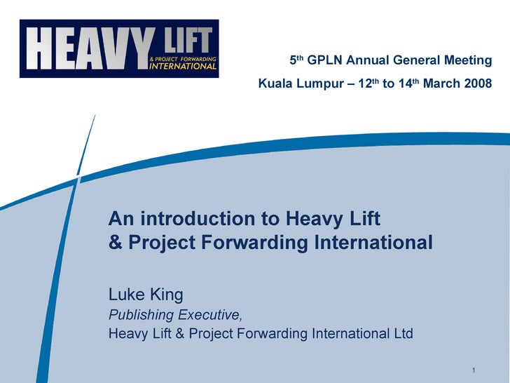 An introduction to Heavy Lift  & Project Forwarding International Luke King Publishing Executive, Heavy Lift & Project For...