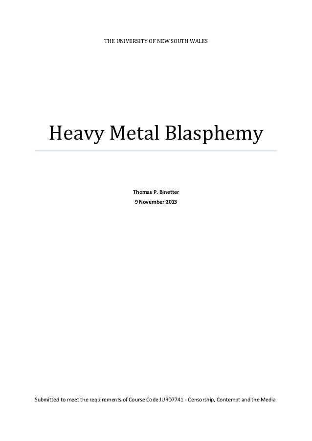 THE UNIVERSITY OF NEW SOUTH WALES  Heavy Metal Blasphemy Thomas P. Binetter 9 November 2013  Submitted to meet the require...