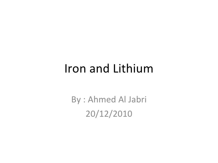 Heavy metals iron and lithium