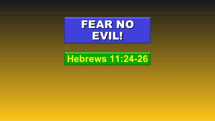 Hebrews11 fear-no-evil