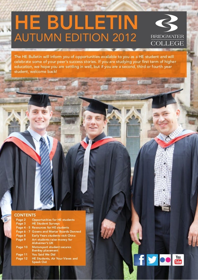 HE BULLETIN AUTUMN EDITION 2012 The HE Bulletin will inform you of opportunities available to you as a HE student and will...