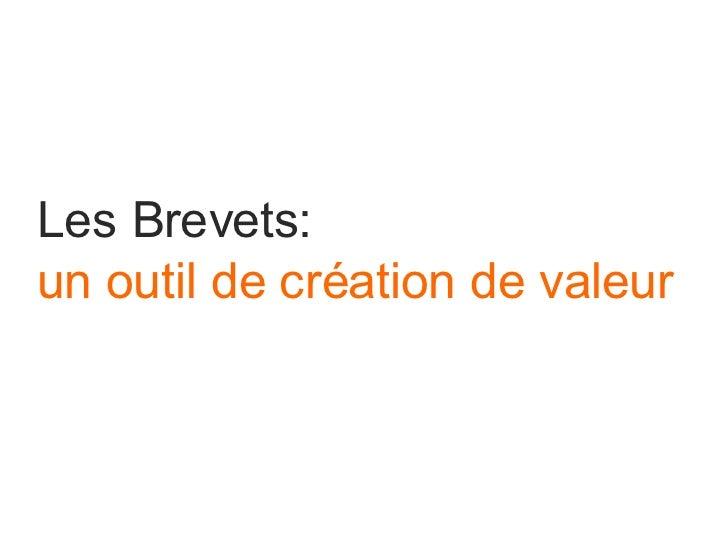 Les Brevets: un outil de création de valeur