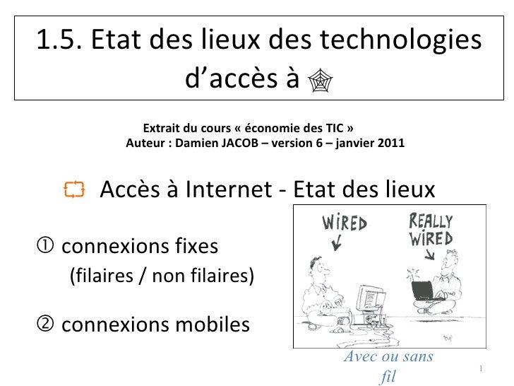 <ul><li>Extrait du cours «economie des TIC» Auteur: Damien JACOB – version 5 – septembre 2008 </li></ul><ul><li>   Accè...