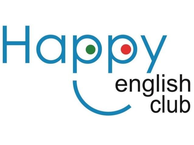 Http Www Slideshare Net Ellentsai1 Happy English Club