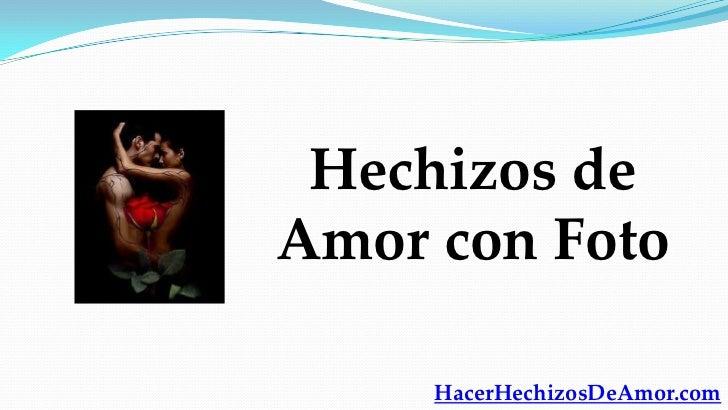 Hechizos deAmor con Foto     HacerHechizosDeAmor.com