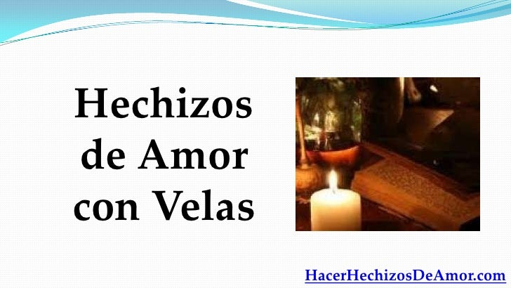 Hechizosde Amorcon Velas            HacerHechizosDeAmor.com