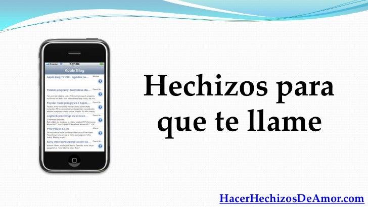 Hechizos para que te llame     HacerHechizosDeAmor.com