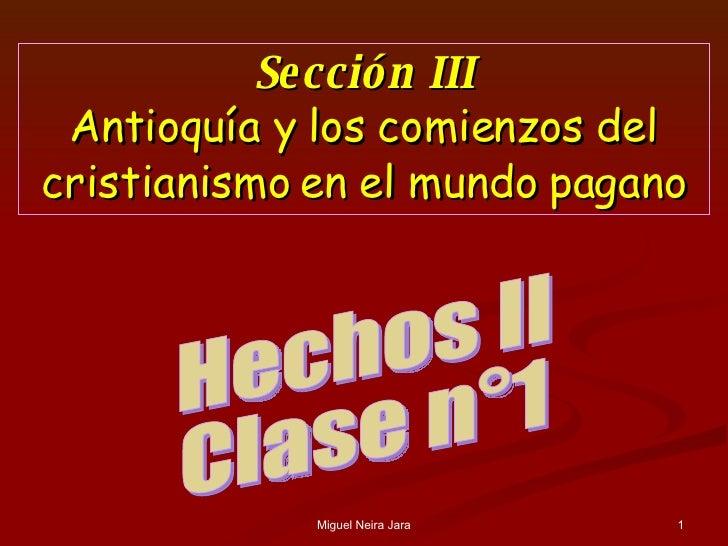 Hechos II Clase n°1 Sección III Antioquía y los comienzos del cristianismo en el mundo pagano